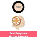 10 Best Drugstore Setting Powders For Long Lasting Makeup