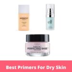 Best Primers For Dry Skin To Keep Your Glow 100