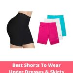 Best Shorts to Wear Under Dresses and Skirts