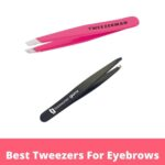 Best Tweezers for Eyebrows: Easily Plucking and Shaping Brows